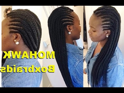 How To Make Big Box Braids | Simple Mohawk For Big Braid Mohawk Hairstyles (View 16 of 25)