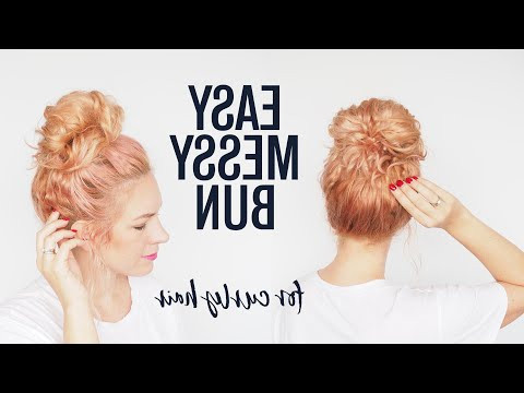Messy Bun Tutorial – Super Easy Hairstyle For Curly Hair Throughout Messy Updo Hairstyles With Free Curly Ends (View 24 of 25)