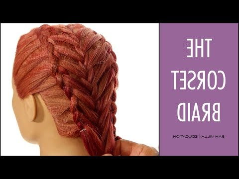 Corset Braid Tutorial - Youtube pertaining to Recent Corset Braid Hairstyles