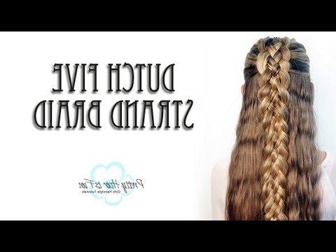Dutch Five Strand Braid Tutorial! ? – Youtube In Most Recent Five Dutch Braid Ponytail Hairstyles (View 25 of 25)