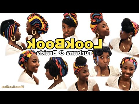 Go 2 Style Lookbook: Rock'N A Turban/Headwrap/Scarf With Inside Most Current Head Wrap Braid Hairstyles (View 24 of 25)