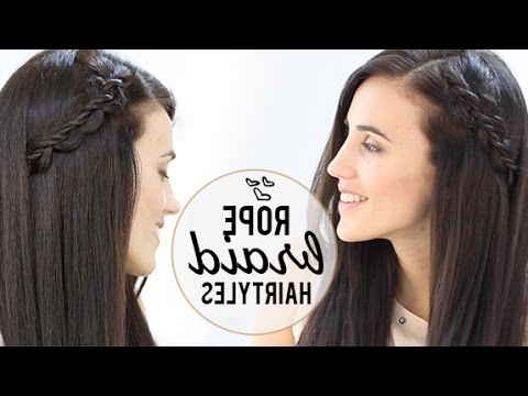Rope Braid Hairstyles – Youtube In Most Recently Rope Half Braid Hairstyles (View 23 of 25)
